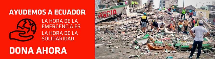 ¡Ayudemos a Ecuador! ¡Dona ahora!